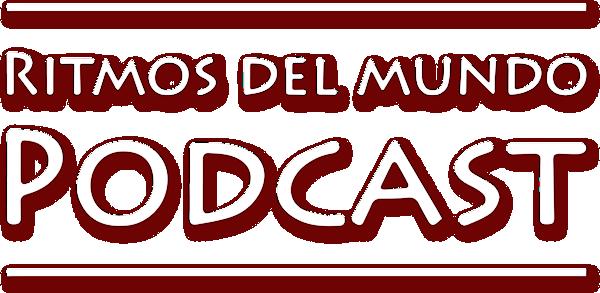 Podcast Festival Ritmos del Mundo